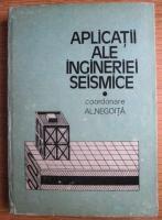 Anticariat: Al. Negoita - Aplicatii ale ingineriei seismice (volumul 1)