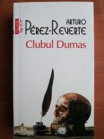 Anticariat: Arturo Perez Reverte - Clubul Dumas (Top 10+)