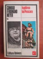 Anticariat: Conrad Ferdinand Meyer - Ispitirea lui Pescara