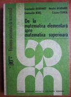 Anticariat: Constantin Avadanei - De la matematica elementara spre matematica superioara