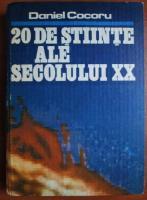 Anticariat: Daniel Cocoru - 20 de stiinte ale secolului XX