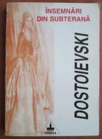 Dostoievski - Insemnari din subterana