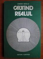 Anticariat: Edmond Nicolau - Cautand realul