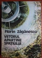 Anticariat: Florin Zaganescu - Viitorul apartine spatiului