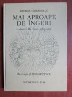 Anticariat: George Cioranescu - Mai aproape de ingeri. Traduceri din lirica religioasa