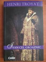 Anticariat: Henri Troyat - Ivan cel groaznic