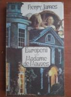 Anticariat: Henry James - Europenii. Madame de Mauves
