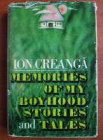 Anticariat: Ion Creanga - Memories of my boyhood, stories and tales