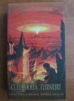J. R. R. Tolkien - Stapanul inelelor, partea 2. Cele doua turnuri