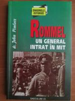 Anticariat: John Pimlott - Rommel, un general intrat in mit