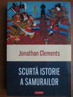 Anticariat: Jonathan Clements - Scurta istorie a samurailor