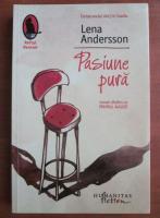 Anticariat: Lena Andersson - Pasiune pura