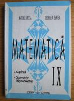 Anticariat: Marius Burtea - Matematica. Algebra, geometrie, trigonometrie (clasa IX)