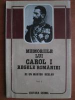 Anticariat: Memoriile lui Carol I regele Romaniei. De un martor ocular (volumul 1)