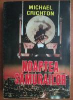 Michael Crichton - Noaptea samurailor