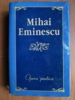 Anticariat: Mihai Eminescu - Opera poetica