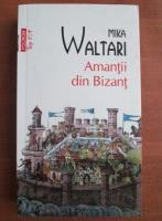 Anticariat: Mika Waltari - Amantii din Bizant (Top 10+)