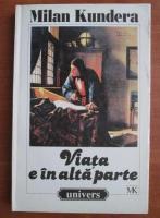 Milan Kundera - Viata e in alta parte