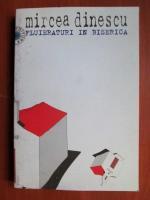 Mircea Dinescu - Fluieraturi in biserica
