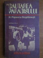 N. Popescu Bogdanesti - In cautarea Paradisului