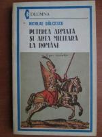 Anticariat: Nicolae Balcescu - Puterea armata si arta militara la romani