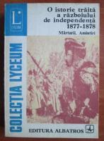 O istorie traita a razboiului de independenta 1877-1878