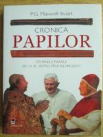 Anticariat: P. G. Maxwell Stuart - Cronica papilor. Domniile papale de la Sf. Petru pana in prezent