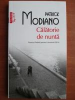 Patrick Modiano - Calatorie de nunta (Top 10+)