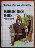 Anticariat: Pierce Egan - Robin des bois