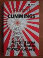 Anticariat: Richard H. Cummings - Securitatea contra Radio Europa Libera