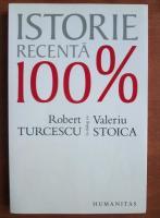 Anticariat: Robert Turcescu - Istorie recenta 100%