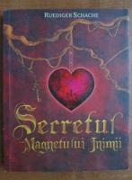 Ruediger Schache - Secretul magnetului inimii