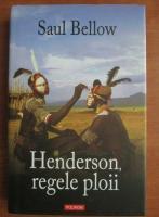 Saul Bellow - Henderson, regele ploii