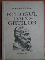 Anticariat: Stelian Stoica - Ethosul daco-getilor