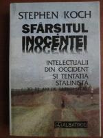 Anticariat: Stephen Koch - Sfarsitul inocentei. Intelectualii din Occident si tentatia stalinista