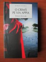Anticariat: Steven Saylor - O crima pe Via Appia