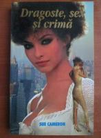 Sue Cameron - Dragoste, sex si crima