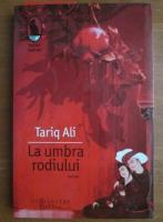 Anticariat: Tariq Ali - La umbra rodiului