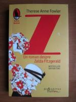 Anticariat: Therese Anne Fowler - Z: un roman despre Zelda Fitzgerald