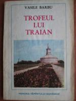 Anticariat: Vasile Barbu - Trofeul lui Traian