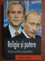 Victor Duta - Religie si putere. Noua ordine mondiala