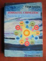 Anticariat: Virgil Ionescu - Zodiacul chinezesc. Nasterea si evolutia lumilor