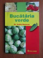 Anticariat: Andra Bazavan - Bucataria verde