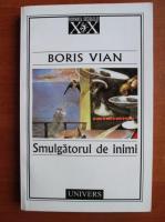 Boris Vian - Smulgatorul de inimi