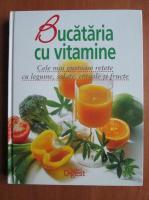 Anticariat: Bucataria cu vitamine. Cele mai gustoase retete cu legume, salate, cereale si fructe (Reader's Digest)
