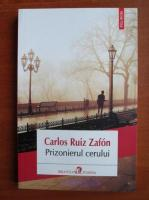 Carlos Ruiz Zafon - Prizonierul cerului