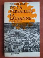 Emilian Bold - De la Versailles la Lausanne