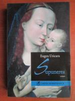 Eugen Uricaru - Supunerea