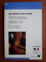 Anticariat: Ezra Suleiman - Recrutarea elitelor in Europa