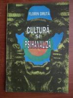 Anticariat: Florin Druta - Cultura si psihanaliza